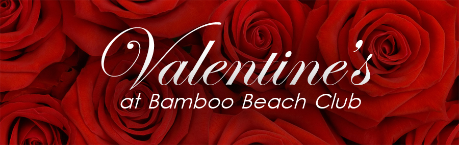 Valentines at Bamboo Beach Club